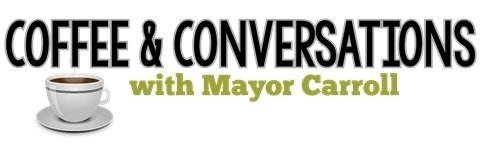 Coffee & Conversations with Mayor Carroll