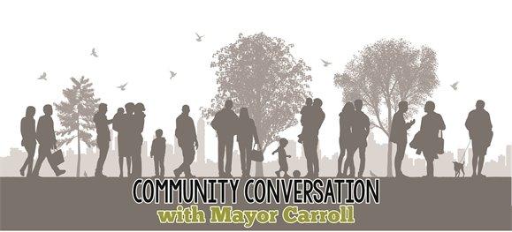 Community Conversation with Mayor Carroll