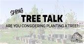 Spring Tree Talk