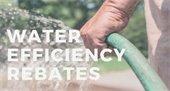 Water Efficiency Rebates