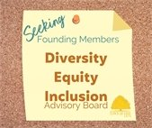 Seeking Founding Members for Diversity Equity Inclusion Advisory Board