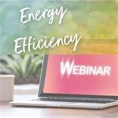 Energy Efficiency Webinar