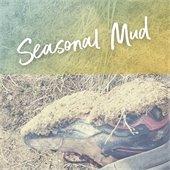 Seasonal Mud
