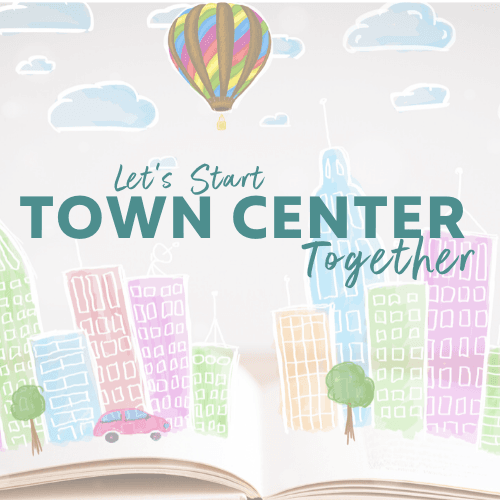 Lets Start Town Center Together